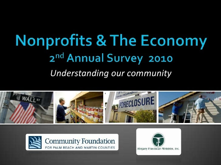 Nonprofits & The Economy 2nd Annual Survey  2010<br />Understanding our community<br />