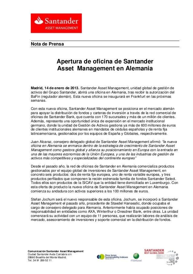 Nota de Prensa                    Apertura de oficina de Santander                    Asset Management en Alemania  Madrid...