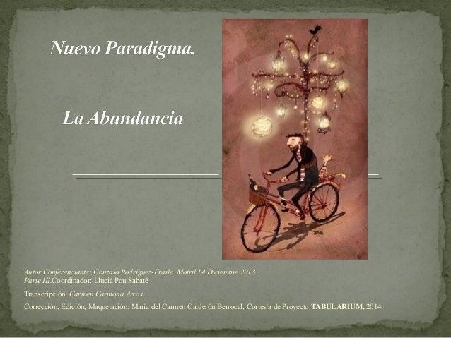 Autor Conferenciante: Gonzalo Rodríguez-Fraile. Motril 14 Diciembre 2013. Parte III.Coordinador: Lluciá Pou Sabaté Transcr...