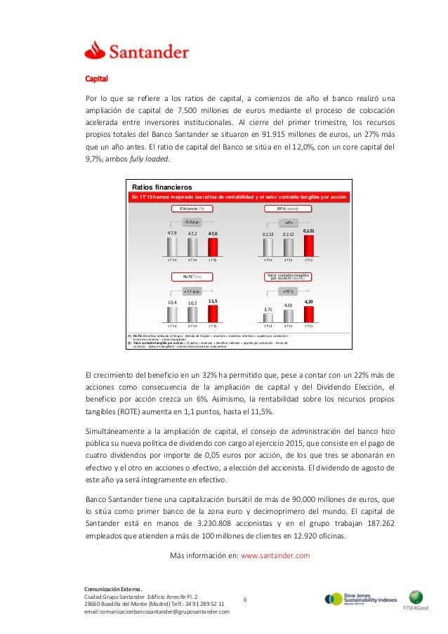 6 Comunicación Externa. Ciudad Grupo Santander Edificio Arrecife Pl. 2 28660 Boadilla del Monte (Madrid) Telf.: 34 91 289 ...