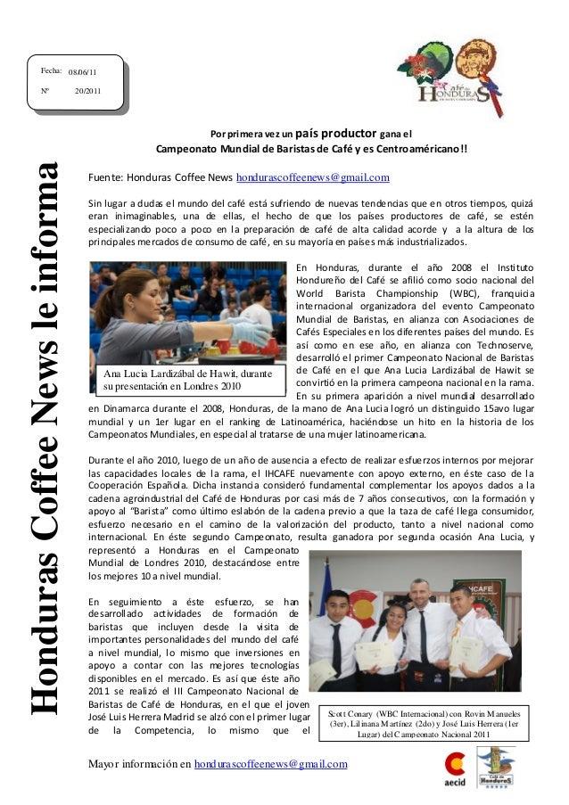 Mayor información en hondurascoffeenews@gmail.com Por primera vez un país productor gana el Campeonato Mundial de Baristas...