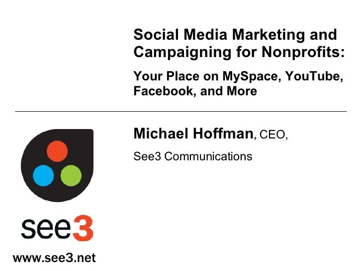 Social Media Marketing and Campaigning for Nonprofits:   Your Place on MySpace, YouTube, Facebook, and More Michael Hoffma...