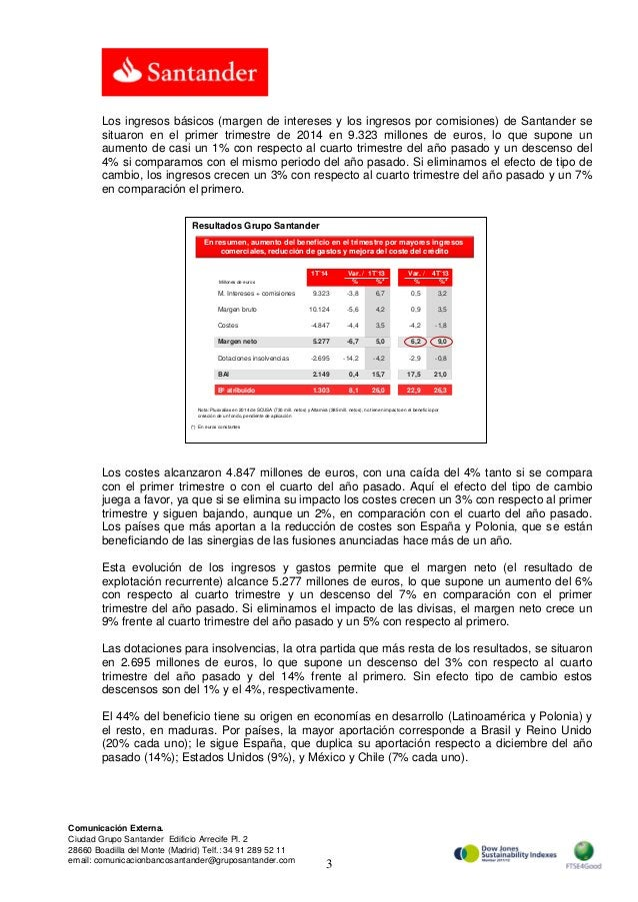 3 Comunicación Externa. Ciudad Grupo Santander Edificio Arrecife Pl. 2 28660 Boadilla del Monte (Madrid) Telf.: 34 91 289 ...