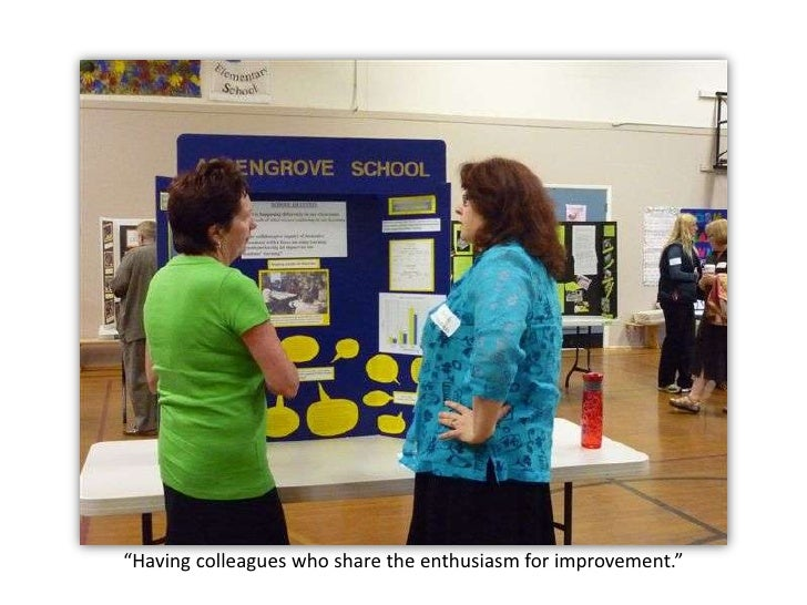 """""""Having colleagues who share the enthusiasm for improvement."""" <br />"""