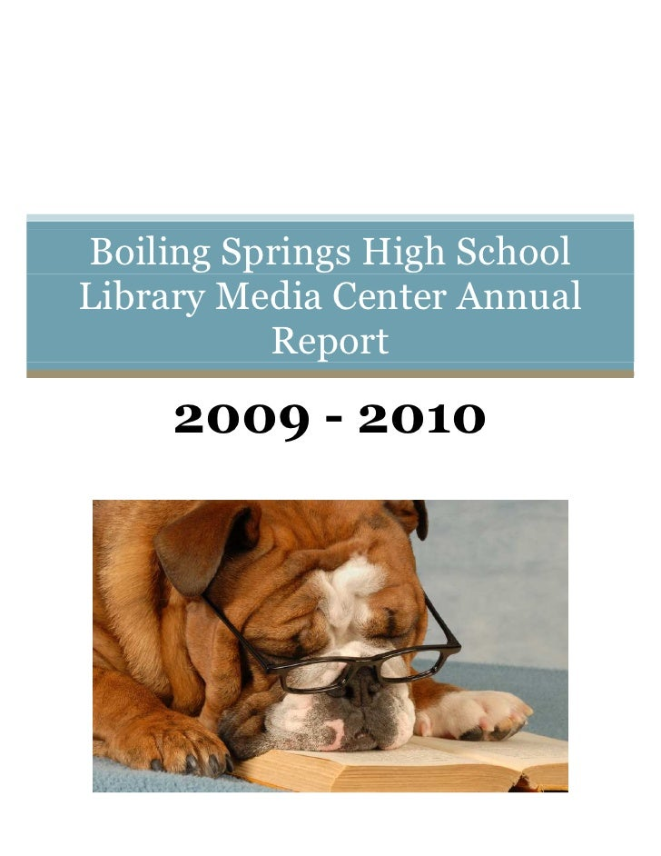Boiling Springs High School Library Media Center Annual           Report       2009 - 2010