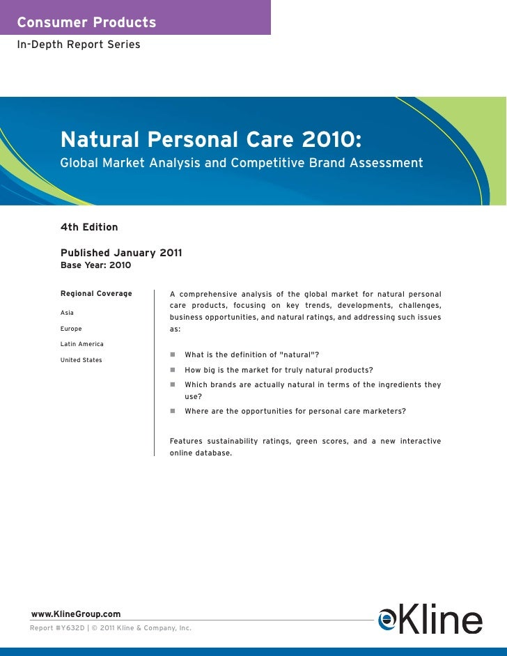 Consumer ProductsIn-Depth Report Series          Natural Personal Care 2010:          Global Market Analysis and Competiti...