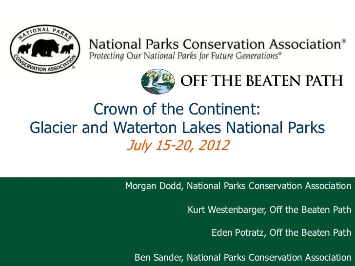 Crown of the Continent:Glacier and Waterton Lakes National Parks             July 15-20, 2012                             ...
