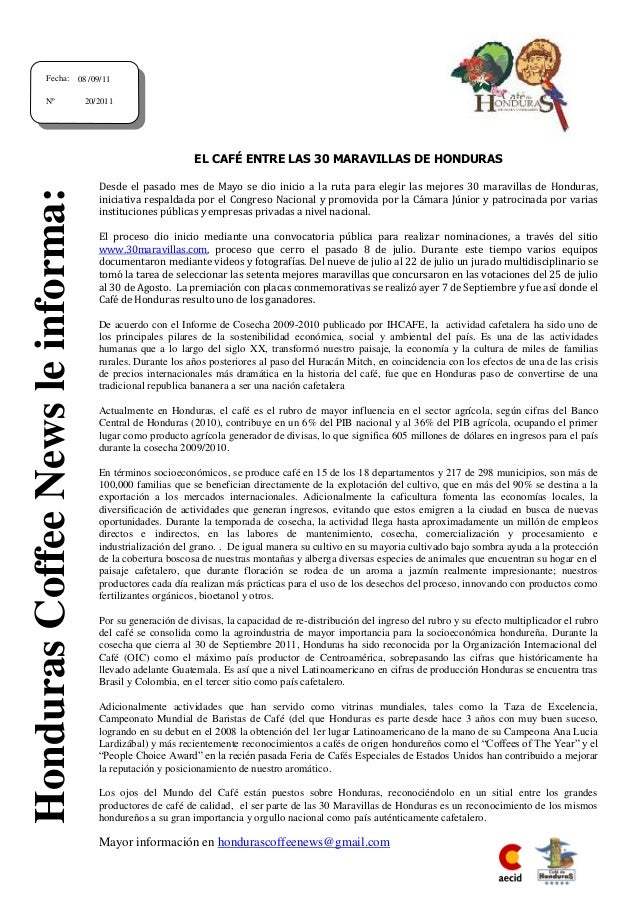 Mayor información en hondurascoffeenews@gmail.com A EL CAFÉ ENTRE LAS 30 MARAVILLAS DE HONDURAS Desde el pasado mes de May...