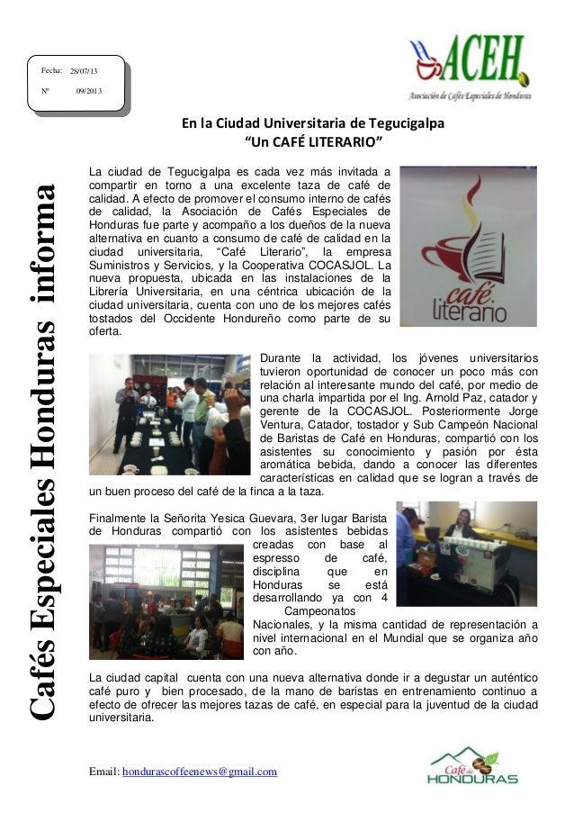 "Email: hondurascoffeenews@gmail.com En la Ciudad Universitaria de Tegucigalpa ""Un CAFÉ LITERARIO"" La ciudad de Tegucigalpa..."