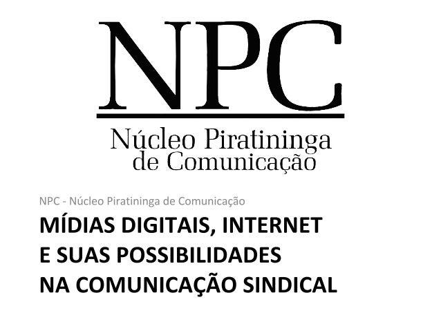Broadcast (Rádio e TV) Socialcast (mídias sociais) Alcance Limitado à potência do transmissor Chega a todo o mundo (com in...