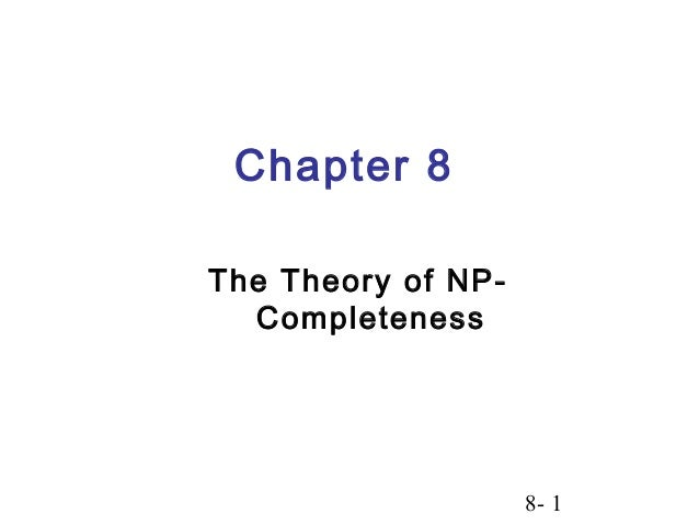 8- 1 Chapter 8 The Theory of NP- Completeness