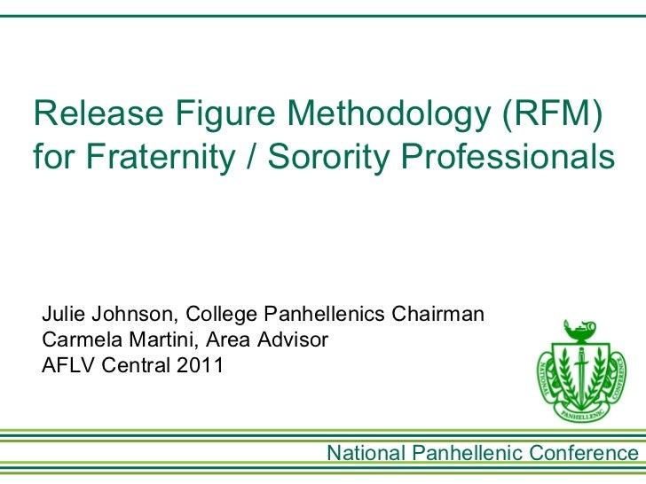 Julie Johnson, College Panhellenics Chairman Carmela Martini, Area Advisor AFLV Central 2011 Release Figure Methodology (R...