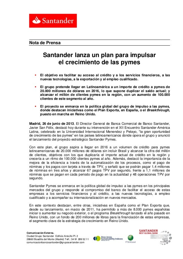 Comunicación Externa.Ciudad Grupo Santander Edificio Arrecife Pl. 228660 Boadilla del Monte (Madrid) Telf.: 34 91 289 52 1...