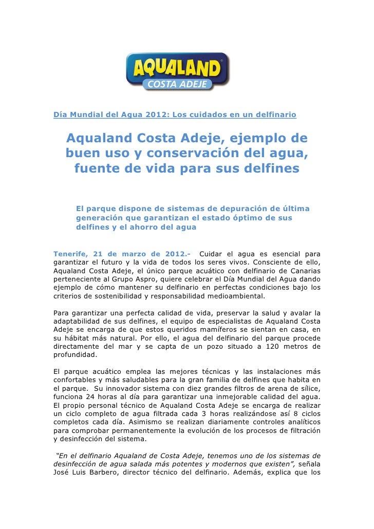 Día Mundial del Agua 2012: Los cuidados en un delfinario   Aqualand Costa Adeje, ejemplo de   buen uso y conservación del ...
