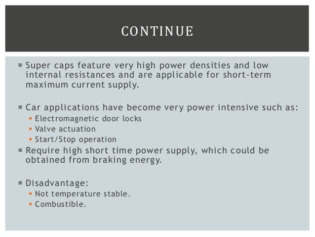  Super caps feature very high power densities and low internal resistances and are applicable for short-term maximum curr...