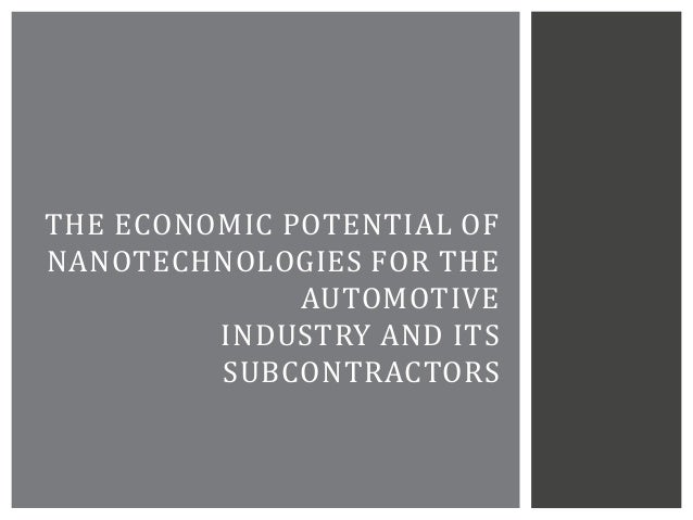 THE ECONOMIC POTENTIAL OF NANOTECHNOLOGIES FOR THE AUTOMOTIVE INDUSTRY AND ITS SUBCONTRACTORS
