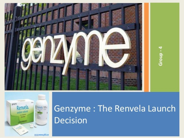 Group - 4Genzyme : The Renvela LaunchDecision