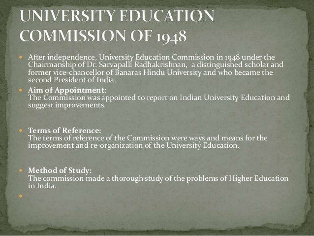 radhakrishnan commission 1948 It is the first education commission in independent india, to study the  the  university education commission (1948-49) or radhakrishnan.
