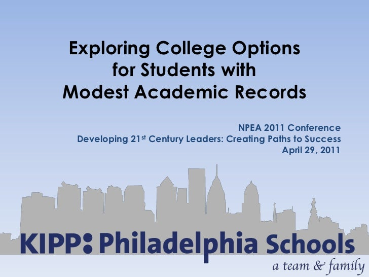 Exploring College Options for Students with Modest Academic Records<br />NPEA 2011 Conference<br />Developing 21st Century...