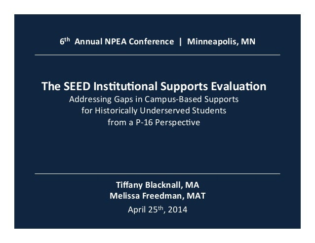 6th    Annual  NPEA  Conference         Minneapolis,  MN   The  SEED  Ins=tu=onal  Supports  E...
