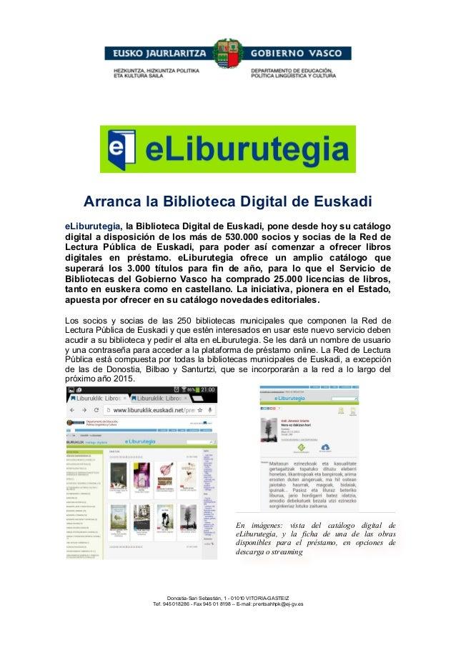 Arranca la Biblioteca Digital de Euskadi  eLiburutegia, la Biblioteca Digital de Euskadi, pone desde hoy su catálogo  digi...