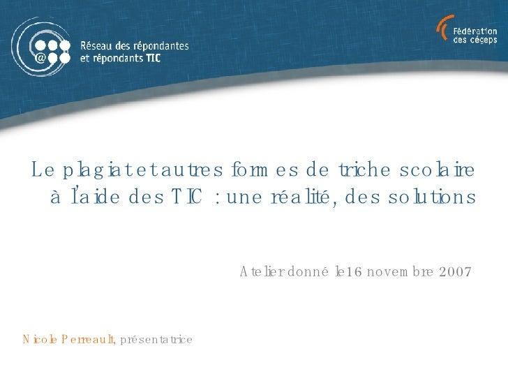 Le plagiat et autres formes de triche scolaire à l'aide des TIC  : une réalité, des solutions Atelier donné le 16 novembre...