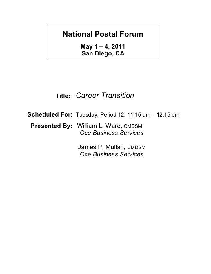 National Postal Forum                    May 1 – 4, 2011                    San Diego, CA          Title:   Career Transit...