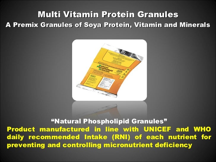 "Multi Vitamin Protein GranulesA Premix Granules of Soya Protein, Vitamin and Minerals            ""Natural Phospholipid Gra..."