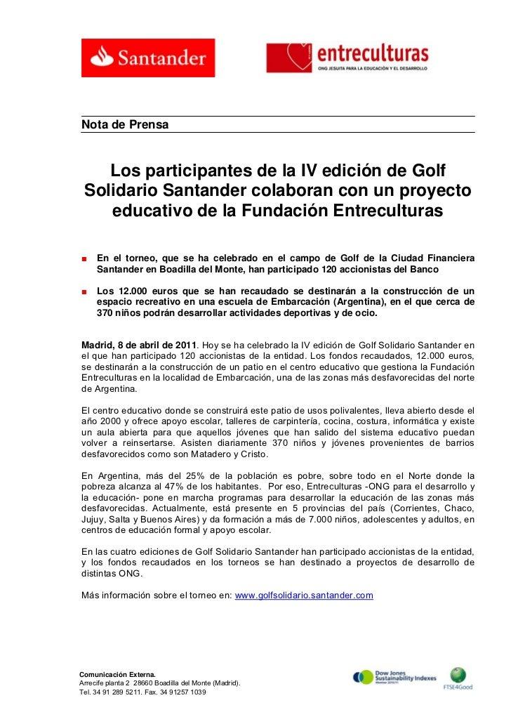 Nota de Prensa    Los participantes de la IV edición de Golf Solidario Santander colaboran con un proyecto    educativo de...