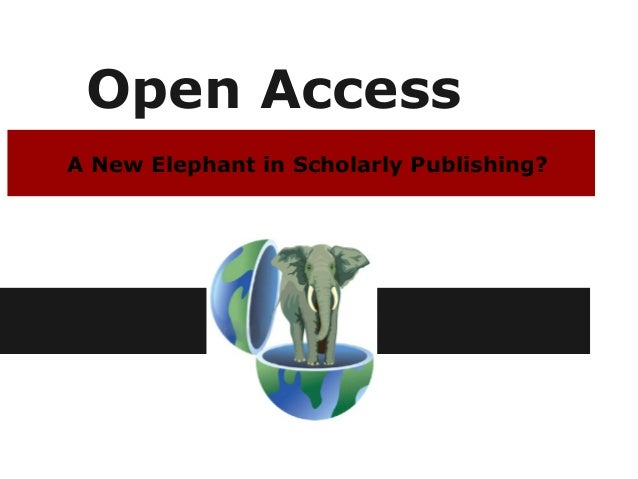 Open AccessA New Elephant in Scholarly Publishing?
