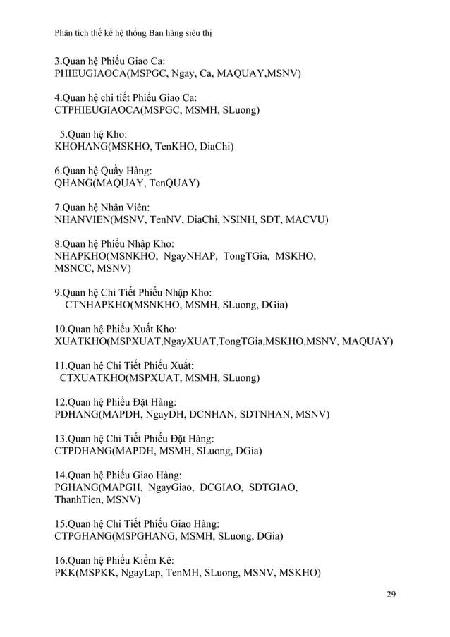 Phân tích thế kế hệ thống Bán hàng siêu thị 3.Quan hệ Phiếu Giao Ca: PHIEUGIAOCA(MSPGC, Ngay, Ca, MAQUAY,MSNV) 4.Quan hệ c...