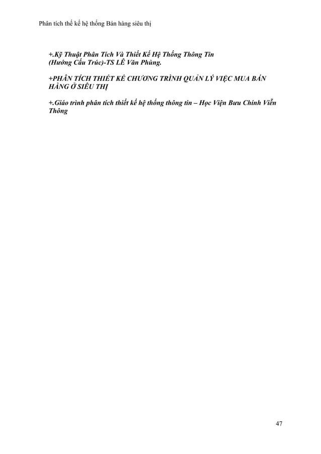 Phân tích thế kế hệ thống Bán hàng siêu thị +.Kỹ Thuật Phân Tích Và Thiết Kế Hệ Thống Thông Tin (Hướng Cấu Trúc)-TS LÊ Văn...