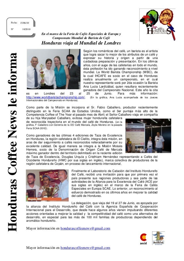 Mayor información en hondurascoffeenews@gmail.com En el marco de la Feria de Cafés Especiales de Europa y Campeonato Mundi...