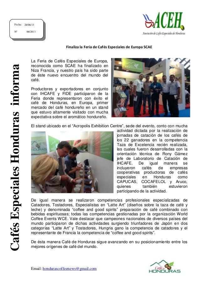 Email: hondurascoffeenews@gmail.com Finaliza la Feria de Cafés Especiales de Europa SCAE La Feria de Cafés Especiales de E...