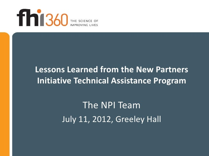 Lessons Learned from the New Partners Initiative Technical Assistance Program            The NPI Team       July 11, 2012,...