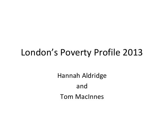 London's Poverty Profile 2013 Hannah Aldridge and Tom MacInnes