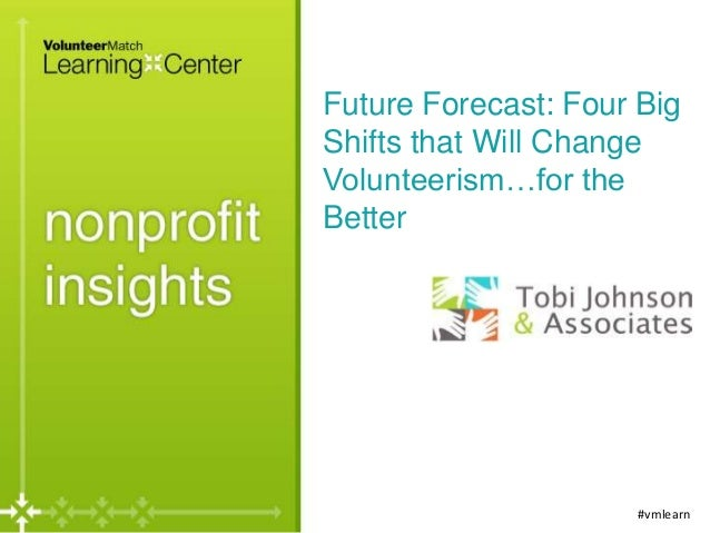Future Forecast: Four Big Shifts that Will Change Volunteerism…for the Better  #vmlearn