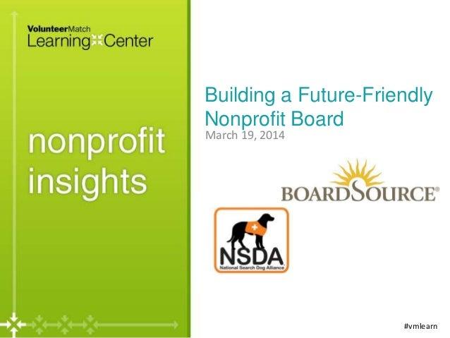 Building a Future-Friendly Nonprofit Board #vmlearn March 19, 2014