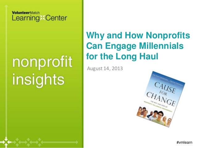 Why and How Nonprofits Can Engage Millennials for the Long Haul August 14, 2013 #vmlearn