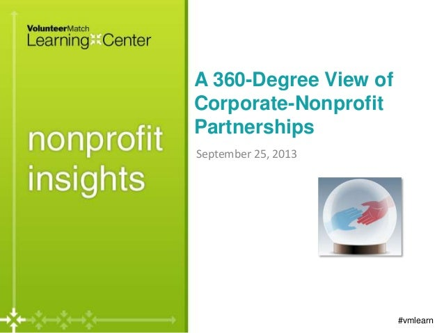 A 360-Degree View of Corporate-Nonprofit Partnerships September 25, 2013 #vmlearn