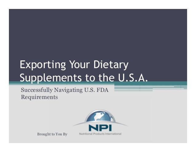 Exporting Your Dietary Supplements to the U S A