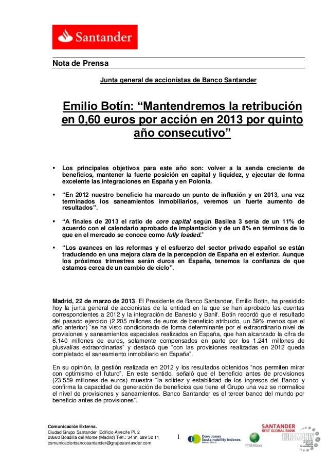 """Nota de Prensa                          Junta general de accionistas de Banco Santander      Emilio Botín: """"Mantendremos l..."""