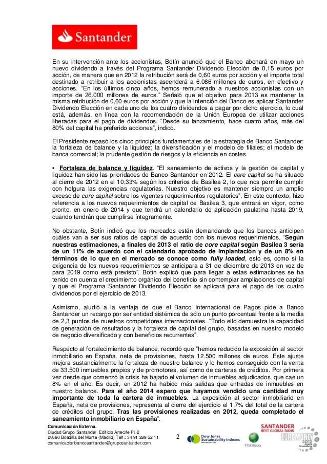 En su intervención ante los accionistas, Botín anunció que el Banco abonará en mayo un  nuevo dividendo a través del Progr...