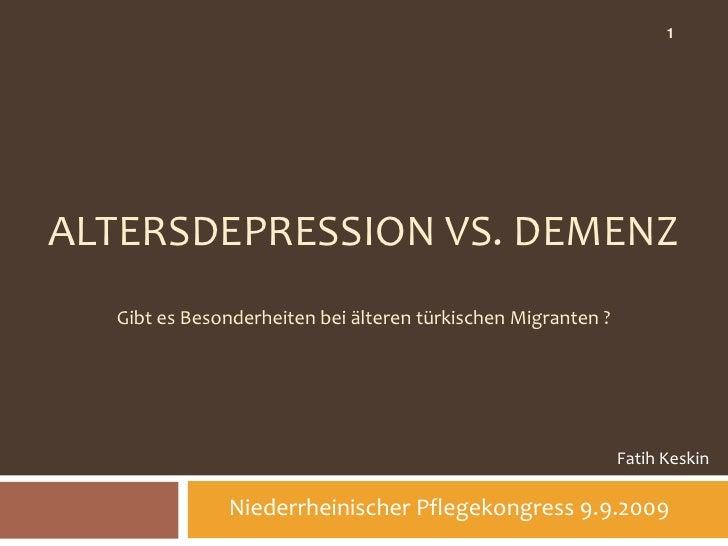 1     ALTERSDEPRESSION VS. DEMENZ   Gibt es Besonderheiten bei älteren türkischen Migranten ?                             ...