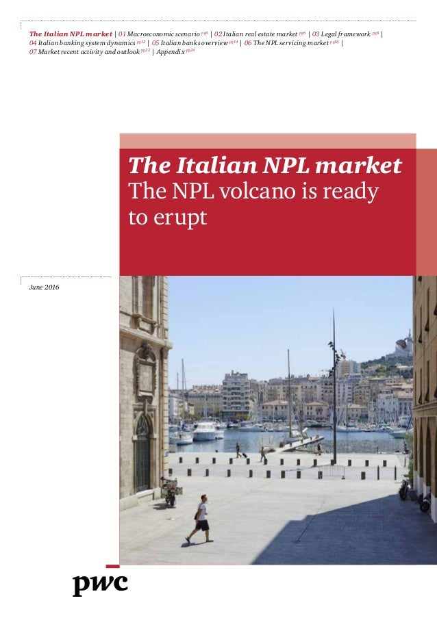 italian npl market 11 february 2015 - an italian market for clarifying the tax and regulatory treatment of amcs combined with public support could foster the start-up of the npl market.