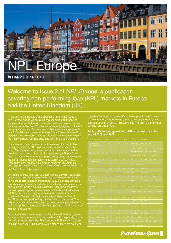 NPL EuropeIssue 2 | June 2010Welcome to Issue 2 of NPL Europe, a publicationcovering non-performing loan (NPL) markets in ...