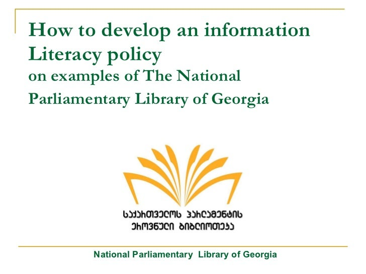 How to develop an information Literacy policy  on examples of The National Parliamentary  Library of Georgia   National Pa...