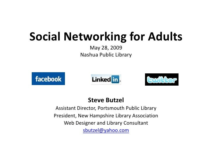 Social Networking for Adults                   May 28, 2009                Nashua Public Library                        St...