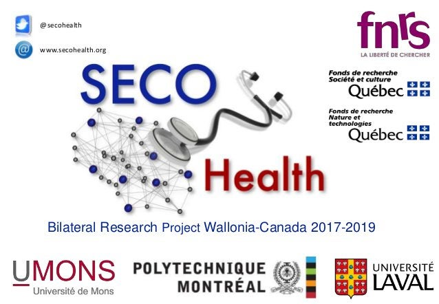 www.secohealth.org @secohealth Bilateral Research Project Wallonia-Canada 2017-2019