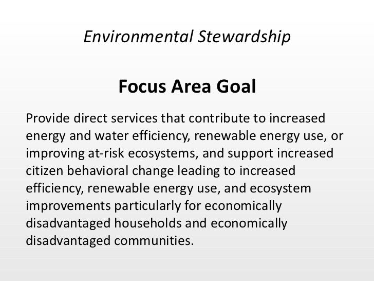 Focus Area Goal <ul><li>Provide direct services that contribute to increased energy and water efficiency, renewable energy...